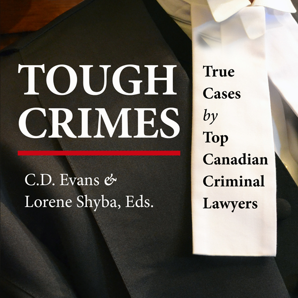 Tough Crimes: True Cases by Top Canadian Criminal Lawyers , Hörbuch, Digital, 1, 776min