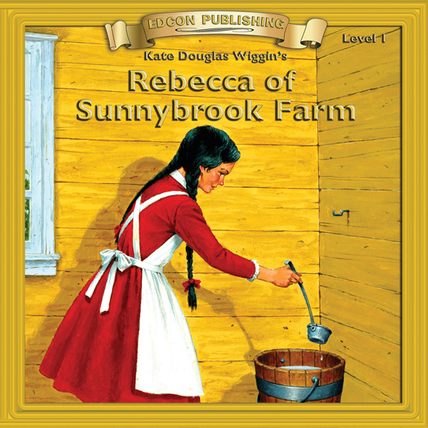 Rebecca of Sunnybrook Farm: Bring the Classics ...