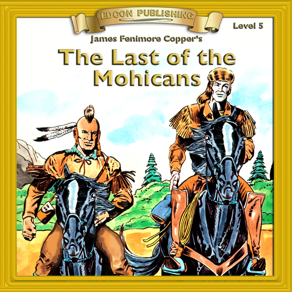 The Last of the Mohicans: Bring the Classics to...