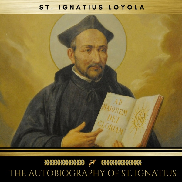 The Autobiography of St. Ignatius, Hörbuch, Dig...
