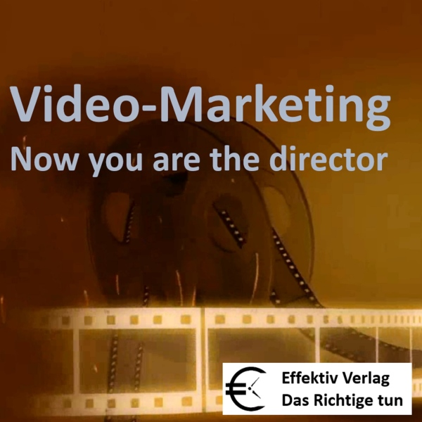 Video-Marketing: Now you are the director, Hörb...