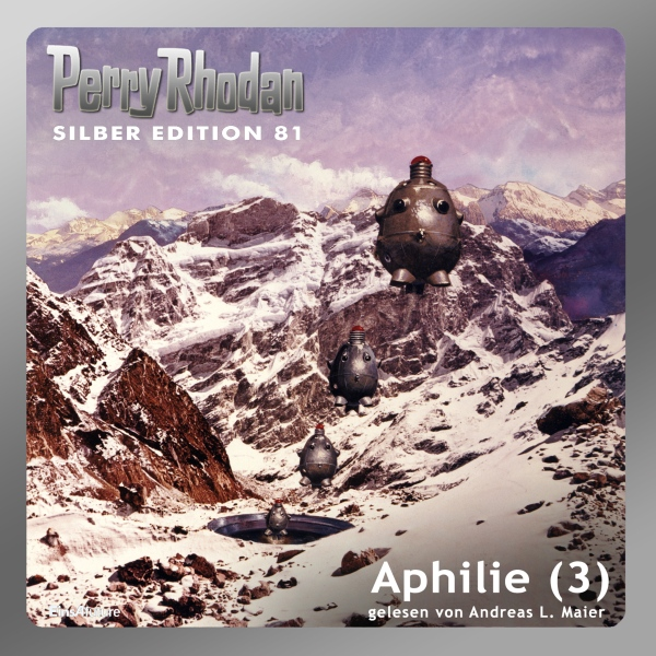 Aphilie - Teil 3 (Perry Rhodan Silber Edition 8...