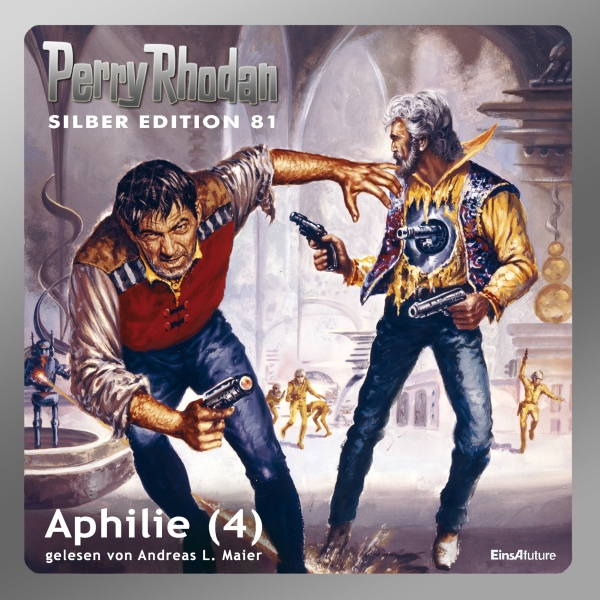 Aphilie - Teil 4 (Perry Rhodan Silber Edition 8...