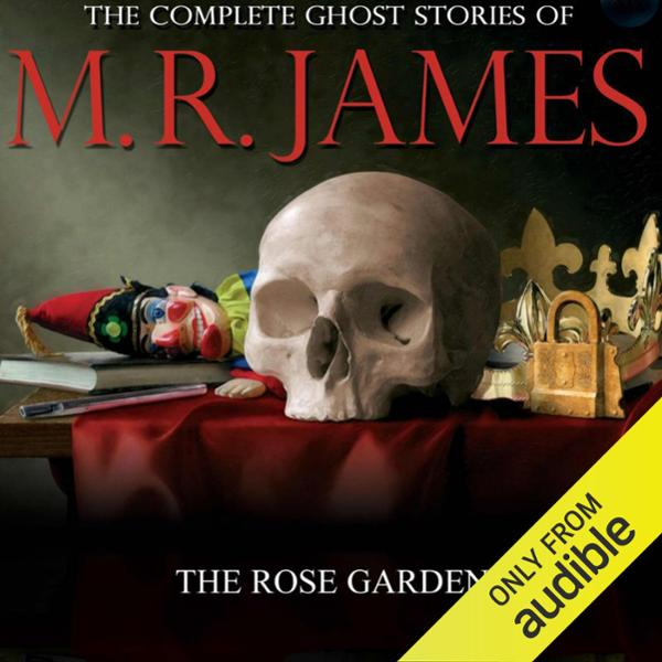 The Rose Garden: The Complete Ghost Stories of ...