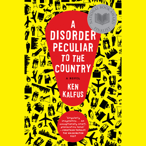 A Disorder Peculiar to the Country: A Novel , H...