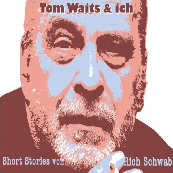 Tom Waits & ich: Short stories, Hörbuch, Digita...