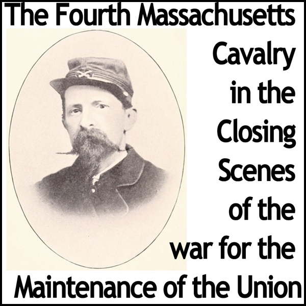 The Fourth Massachusetts Cavalry in the Closing...