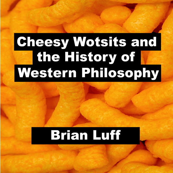 Cheesy Wotsits and the History of Western Philo...