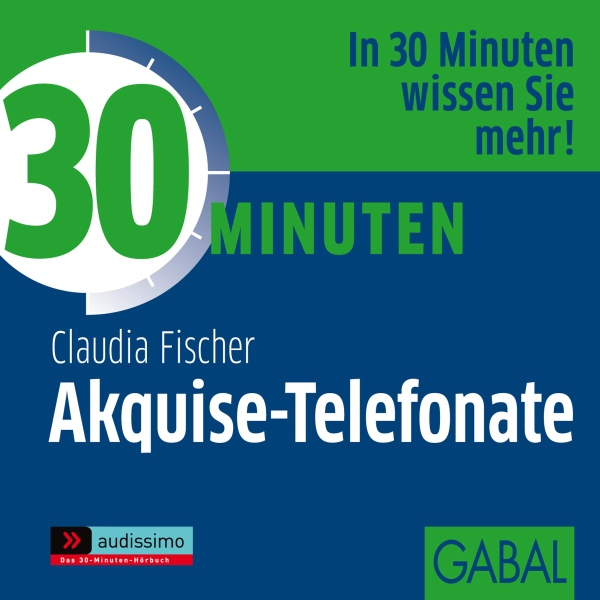 30 Minuten Akquise-Telefonate, Hörbuch, Digital...
