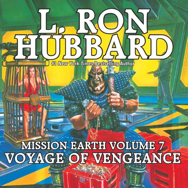 Voyage of Vengeance: Mission Earth, Volume 7, H...
