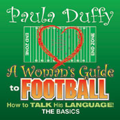 A Woman´s Guide to Football: How to Talk His La...