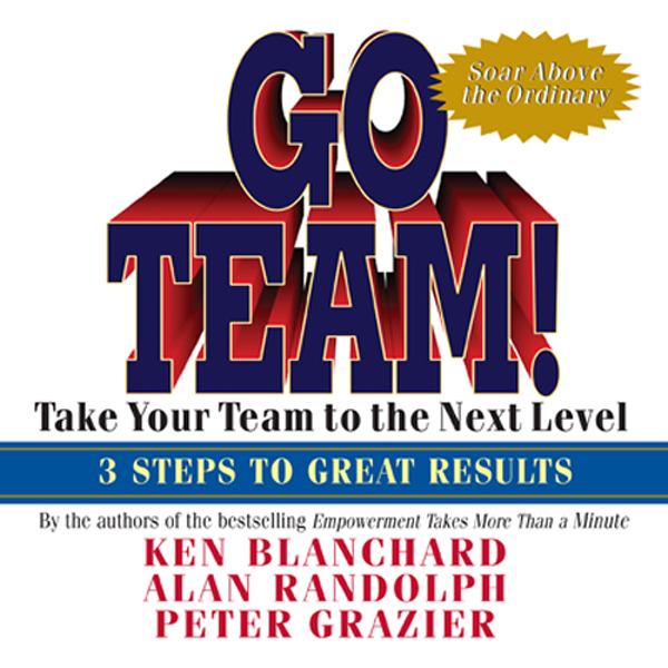 Go Team!: Take Your Team to the Next Level , Hö...