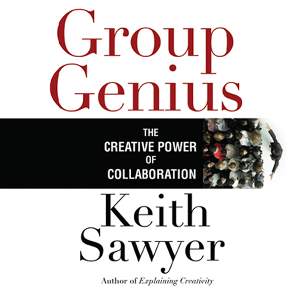 Group Genius: The Creative Power of Collaborati...