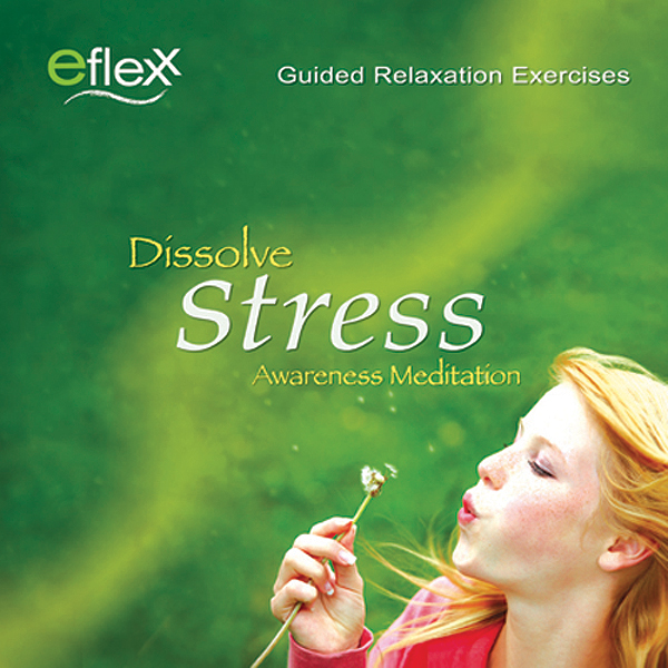 The Eflexx Awareness Meditation: Dissolve Stress , Hörbuch, Digital, 1, 40min