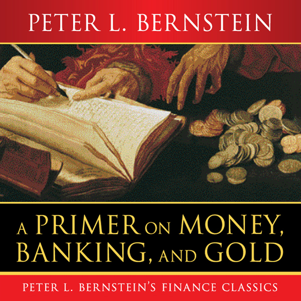 A Primer on Money, Banking, and Gold , Hörbuch,...