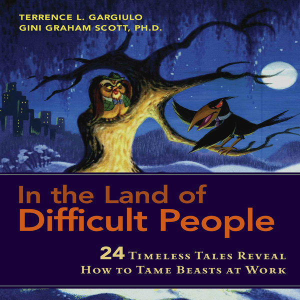 In the Land of Difficult People: 24 Timeless Ta...