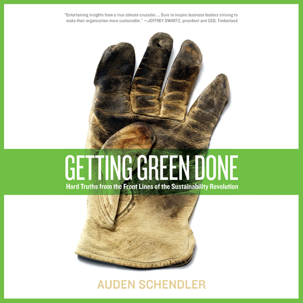 Getting Green Done: Hard Truths From the Frontl...