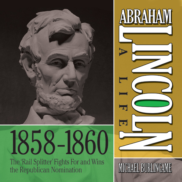 Abraham Lincoln: A Life 1859-1860: The ´Rail Sp...