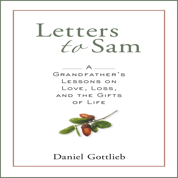 Letters to Sam: A Grandfather´s Lessons on Love...