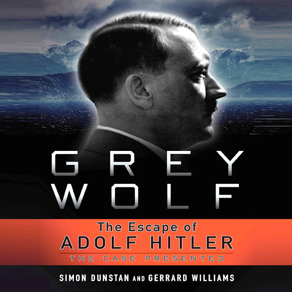 Grey Wolf: The Escape of Adolf Hitler , Hörbuch...
