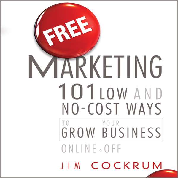 Free Marketing: 101 Low and No-Cost Ways to Gro...