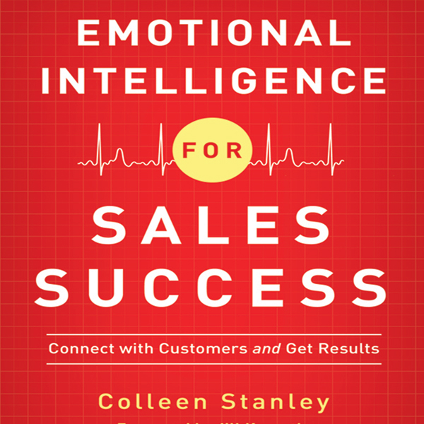 Emotional Intelligence for Sales Success: Conne...