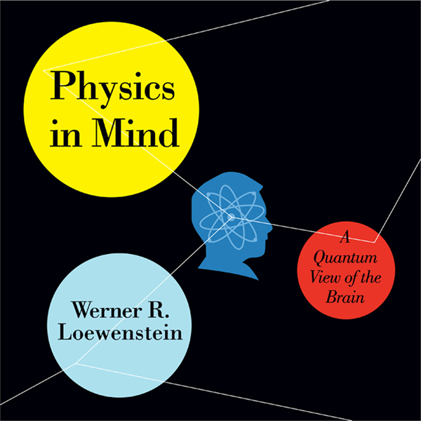 Physics in Mind: A Quantum View of the Brain , ...