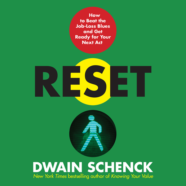 Reset: How to Beat the Job-Loss Blues and Get R...