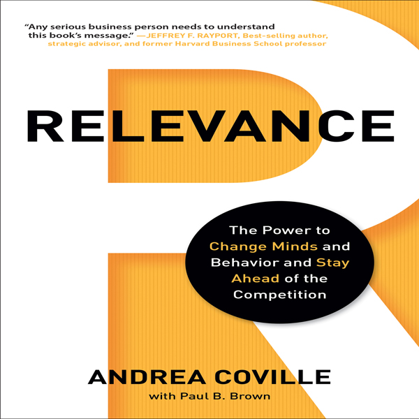 Relevance: The Power to Change Minds and Behavi...