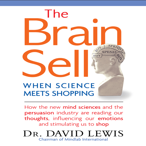 The Brain Sell: When Science Meets Shopping; Ho...