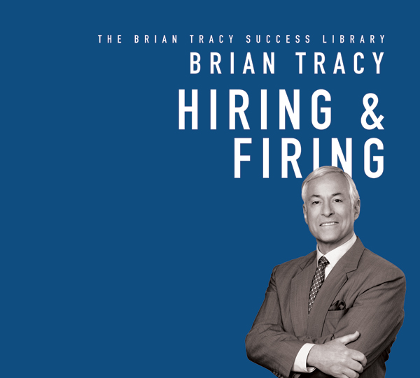 Hiring and Firing: The Brian Tracy Success Libr...