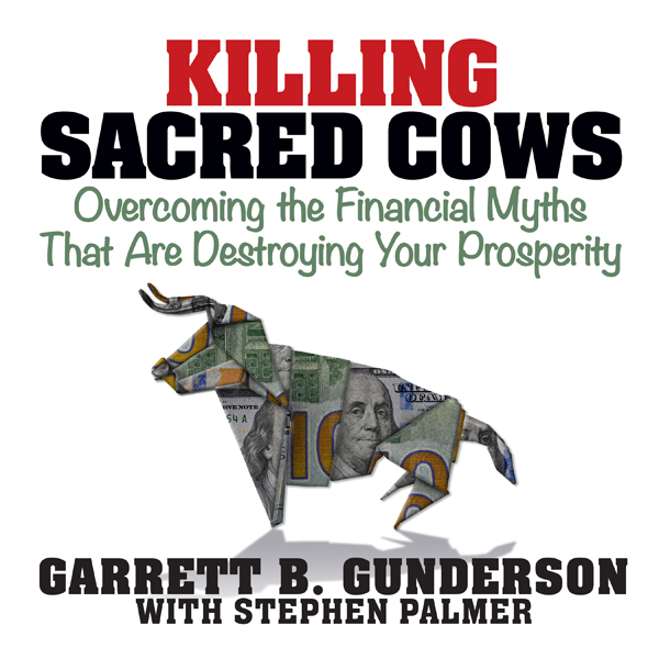 Killing Sacred Cows: Overcoming the Financial M...