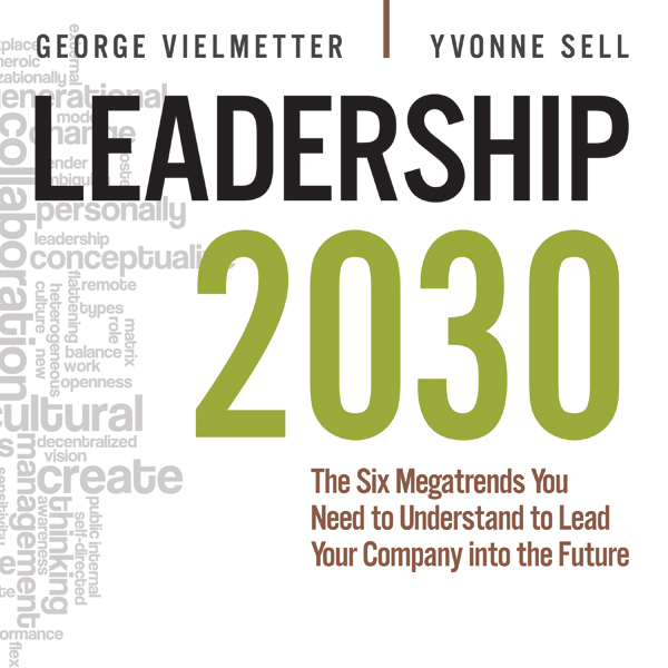 Leadership 2030: The Six Megatrends You Need to Understand to Lead Your Company into the Future , Hörbuch, Digital, 1, 507min