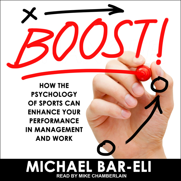 Boost!: How the Psychology of Sports Can Enhanc...