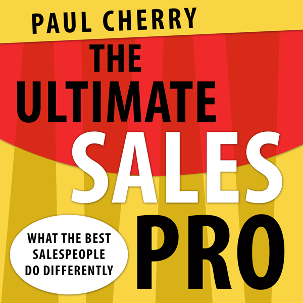The Ultimate Sales Pro: What the Best Salespeop...
