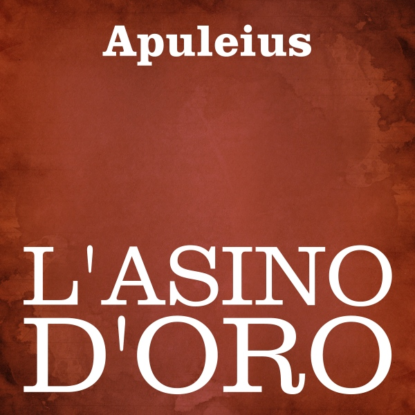 L´asino d´oro [The Golden Ass] , Hörbuch, Digit...