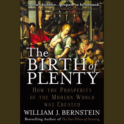 The Birth of Plenty: How the Prosperity of the ...