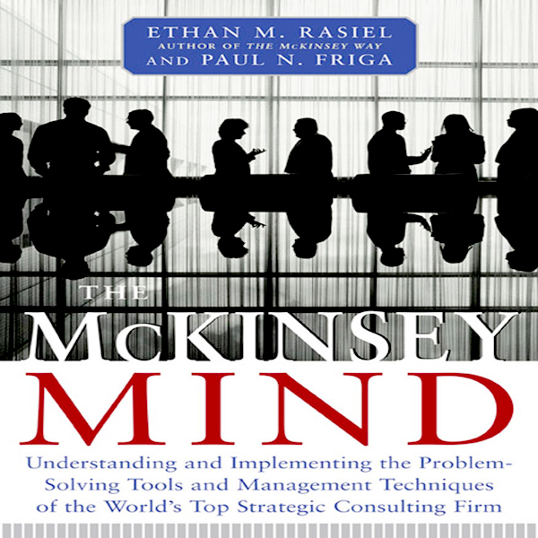 The McKinsey Mind: Understanding and Implementi...