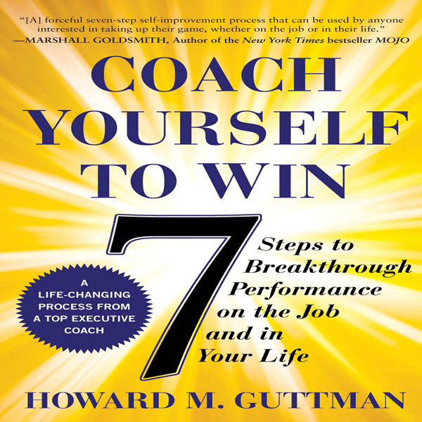 Coach Yourself to Win: 7 Steps to Breakthrough ...
