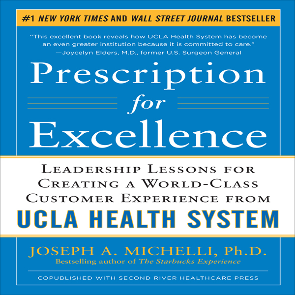 Prescription for Excellence: Leadership Lessons...