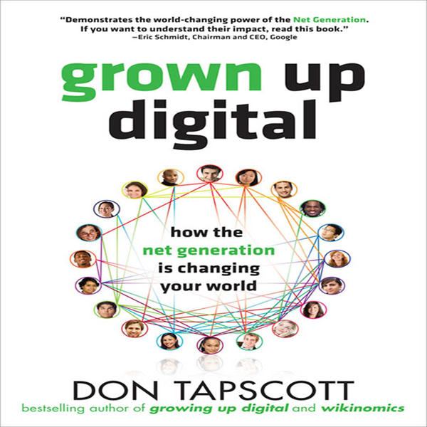 Grown Up Digital: How the Net Generation is Cha...