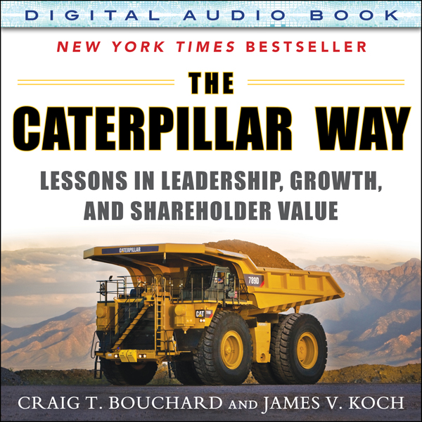 The Caterpillar Way: Lessons in Leadership, Gro...