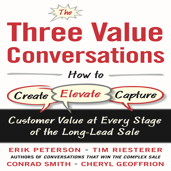 The Three Value Conversations: How to Create, E...