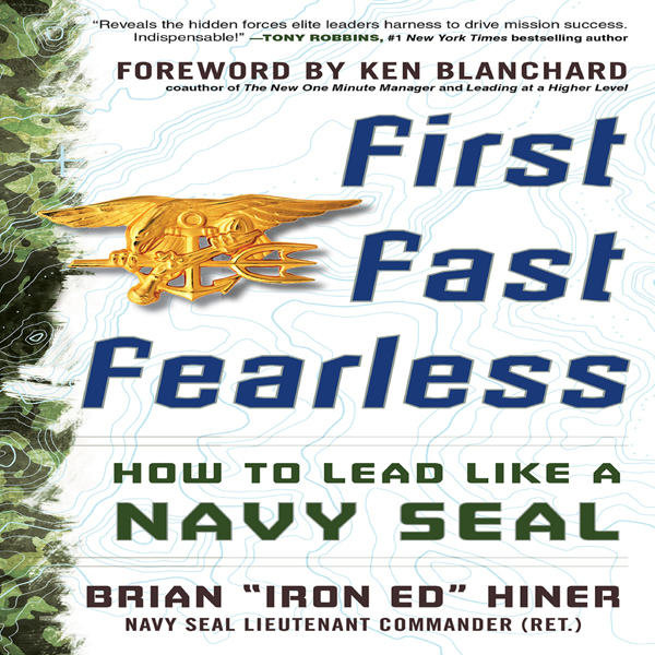 First, Fast, Fearless: How to Lead Like a Navy ...