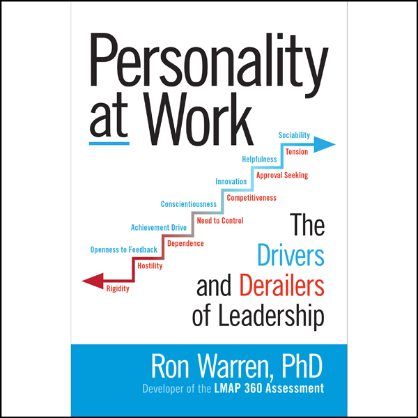 Personality at Work: The Drivers and Derailers ...