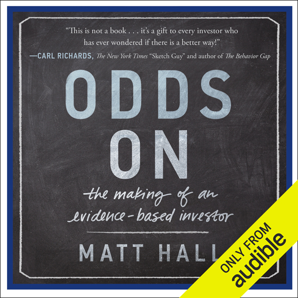 Odds On: The Making of an Evidence-Based Invest...