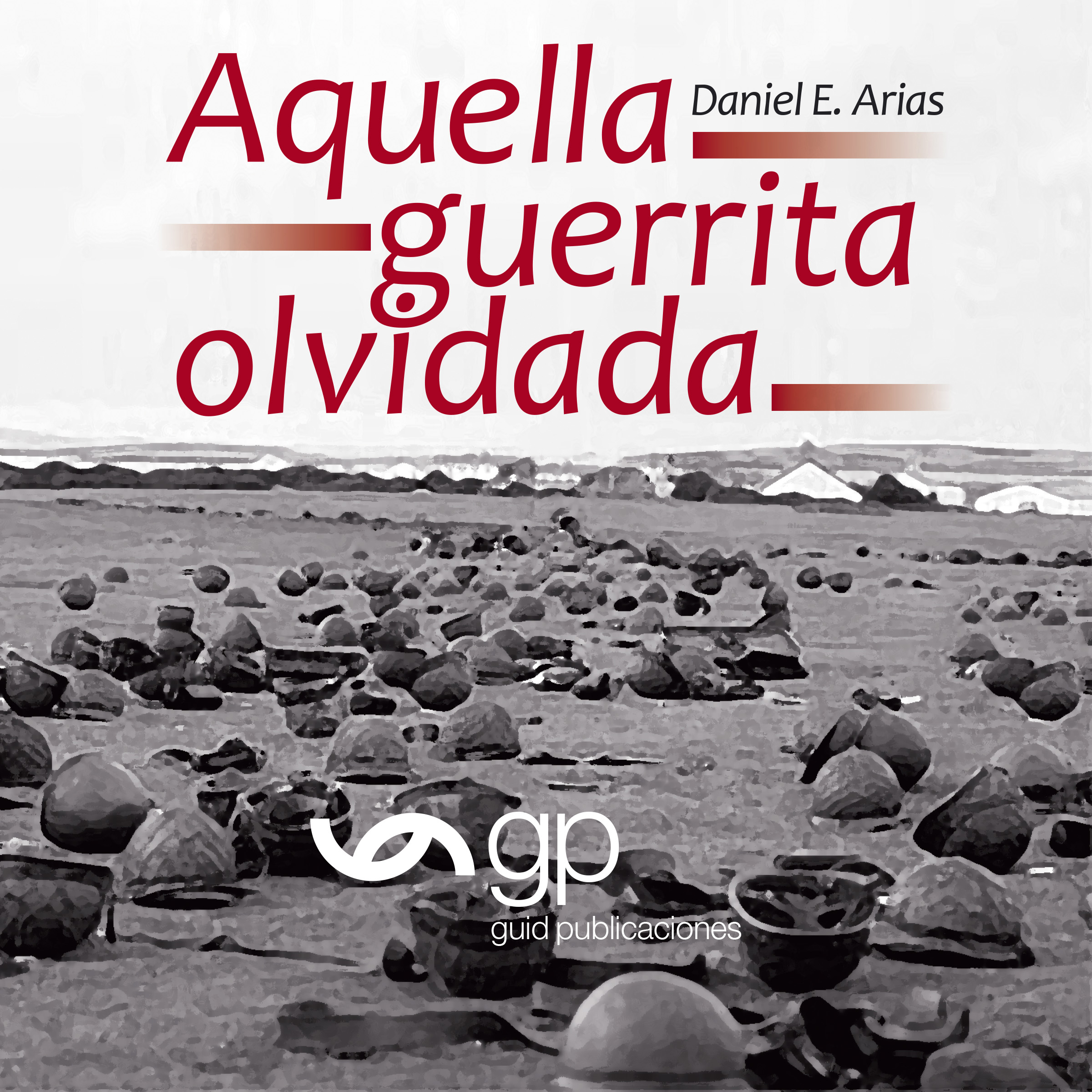 Aquella guerrita olvidada [That Forgotten Little War] , Hörbuch, Digital, 1, 583min