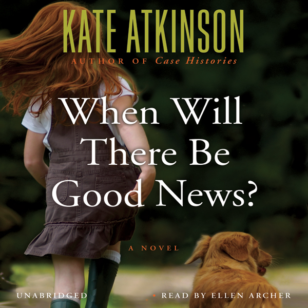 When Will There Be Good News?: A Novel , Hörbuc...