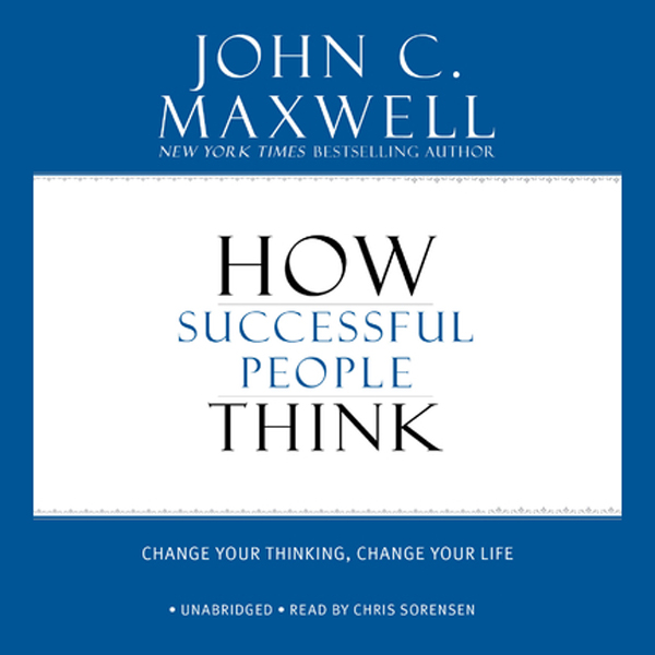 How Successful People Think: Change Your Thinki...