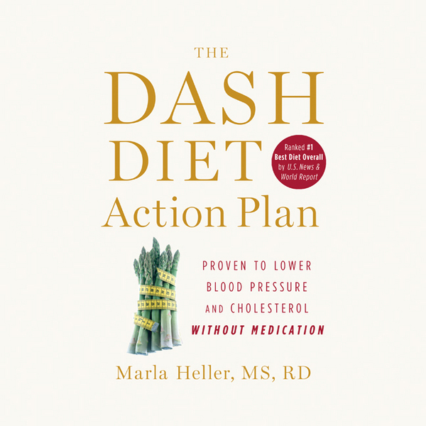 The DASH Diet Action Plan: Proven to Lower Bloo...